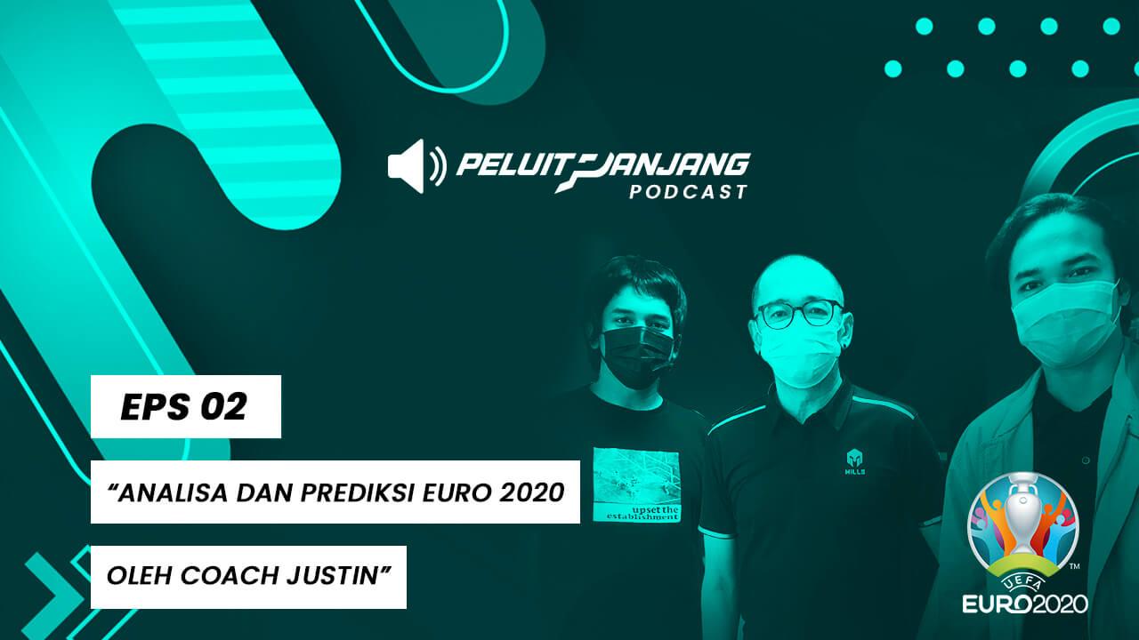 Podcast Peluit Panjang Episode 2 Analisa dan Prediksi Euro 2020 oleh Coach Justin (Justinus Lhaksana) (1)